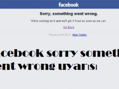 Facebook sorry something went wrong uyarısı
