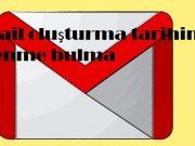 Gmail oluşturma tarihini öğrenme bulma