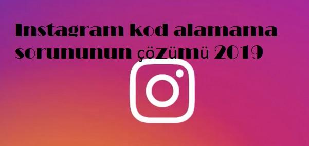 Instagram kod alamama sorununun çözümü 2019