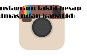 Instagram taklit hesap olmasından kapatıldı
