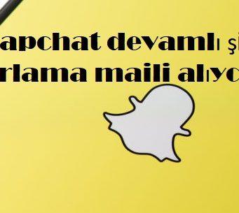 Snapchat devamlı şifre sıfırlama maili alıyorum