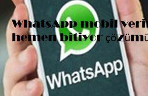 WhatsApp mobil verim hemen bitiyor çözümü