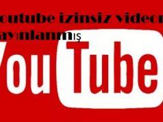 Youtube izinsiz videom yayınlanmış