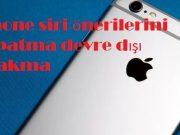 iPhone siri önerilerini kapatma devre dışı bırakma