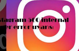 instagram 500 internal server error uyarısı
