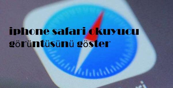 iphone safari okuyucu görüntüsünü göster
