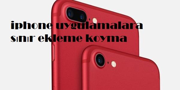 iphone uygulamalara sınır ekleme koyma