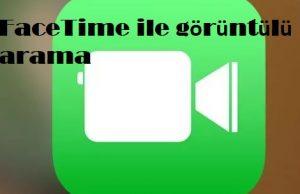 FaceTime ile görüntülü arama