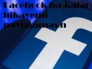Facebook başkaları hikayemi paylaşamasın