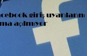 Facebook giriş uyarılarını açma açılmıyor