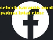 Facebook karanlık modu kapatma iptal etme