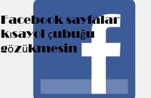Facebook sayfalar kısayol çubuğu gözükmesin