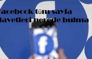 Facebook tüm sayfa davetleri nerede bulma
