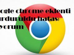 Google chrome eklenti durduruldu hatası alıyorum