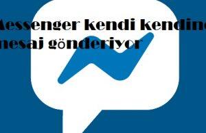 Messenger kendi kendine mesaj gönderiyor