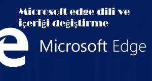Microsoft edge dili ve içeriği değiştirme