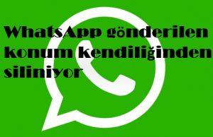 WhatsApp gönderilen konum kendiliğinden siliniyor
