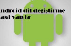 Android dil değiştirme nasıl yapılır