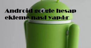 Android google hesap ekleme nasıl yapılır