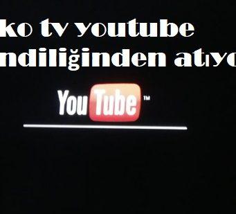 Beko tv youtube kendiliğinden atıyor