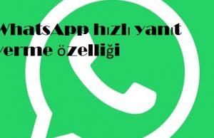 WhatsApp hızlı yanıt verme özelliği
