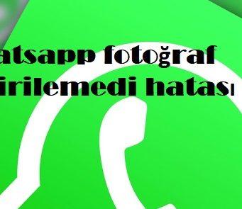 Whatsapp fotoğraf indirilemedi hatası