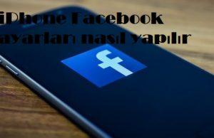 iPhone Facebook ayarları nasıl yapılır