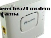 Huawei hg521 modem port açma