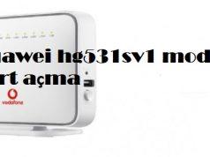 Huawei hg531sv1 modem port açma