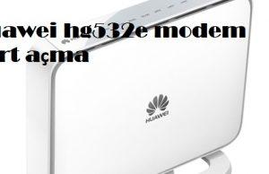 Huawei hg532e modem port açma
