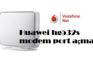 Huawei hg532s modem port açma