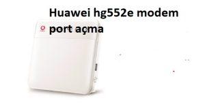 Huawei hg552e modem port açma