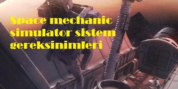 Space mechanic simulator sistem gereksinimleri