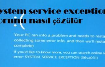 System service exception sorunu nasıl çözülür