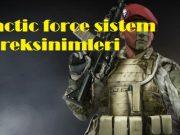 Tactic force sistem gereksinimleri