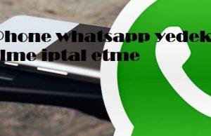 iPhone whatsapp yedek silme iptal etme