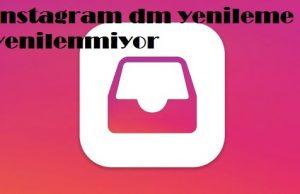instagram dm yenileme yenilenmiyor