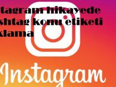 instagram hikayede hashtag konu etiketi saklama