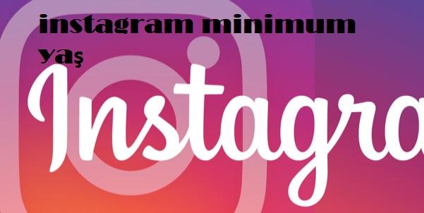 instagram minimum yaş