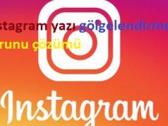 instagram yazı gölgelendirme sorunu çözümü