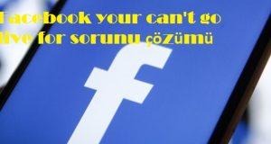 Facebook your can't go live for sorunu çözümü