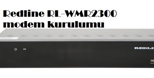 Redline RL-WMR2300 modem kurulumu