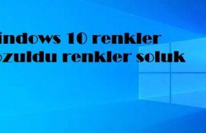 Windows 10 renkler bozuldu renkler soluk