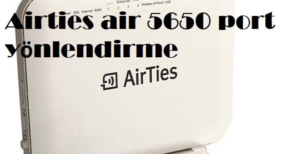 Airties air 5650 port yönlendirme
