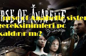 Curse of Anabelle sistem gereksinimleri pc kaldırır mı