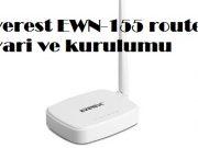 Everest EWN-155 router ayari ve kurulumu