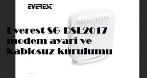 Everest SG-DSL2017 modem ayari ve kablosuz kurulumu