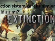 Extinction sistem gereksinimleri pc kaldirir mi