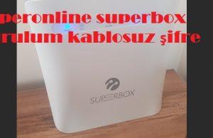 Superonline superbox kurulum kablosuz şifre