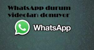 WhatsApp durum videoları donuyor